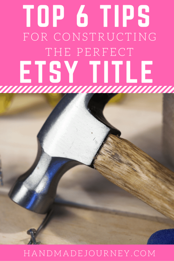 Top 6 Tips for Constructing the Perfect Etsy Title