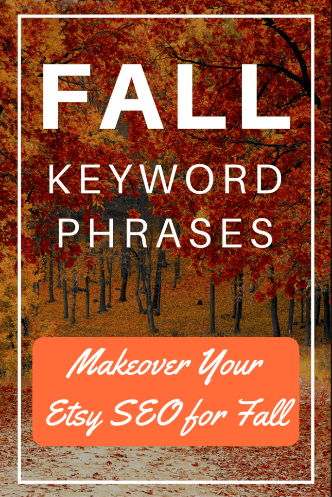 Autumn is almost upon us. Check out this list of Etsy fall keyword phrases for use in your Etsy shop.