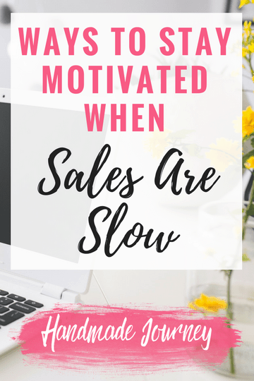 Here are some tips that will help you stay motivated and moving forward with your handmade business when Etsy sales are slow.