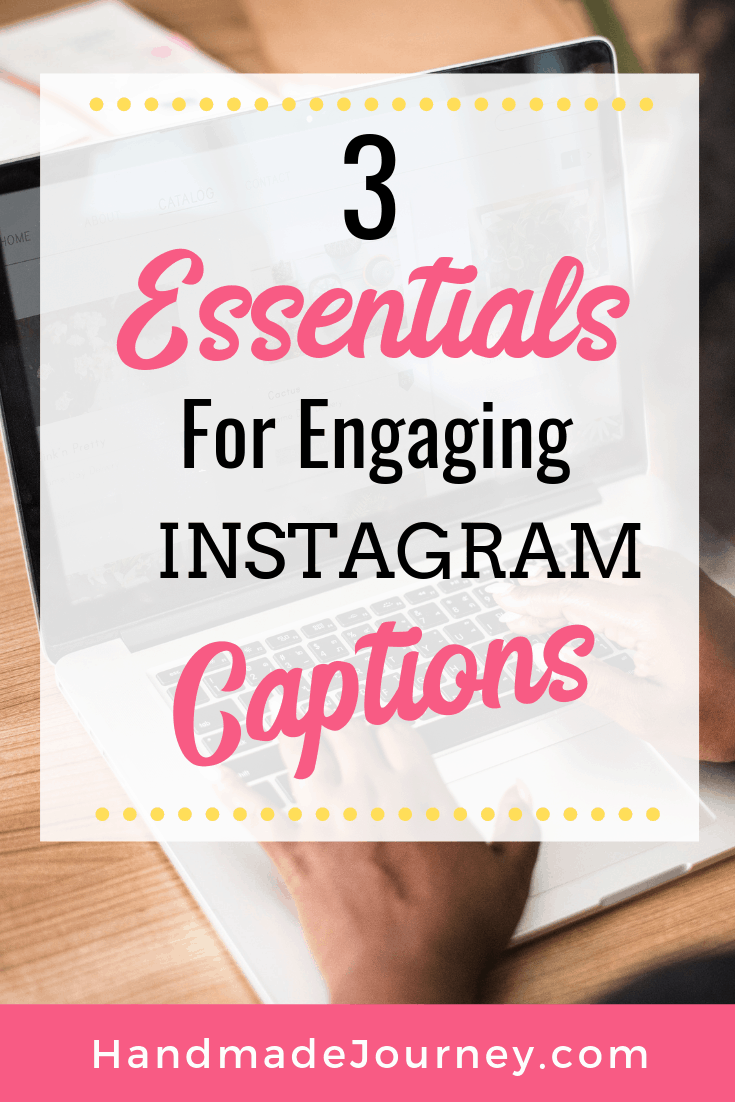 3 Essentials for Engaging Instagram Captions-Handmade Journey