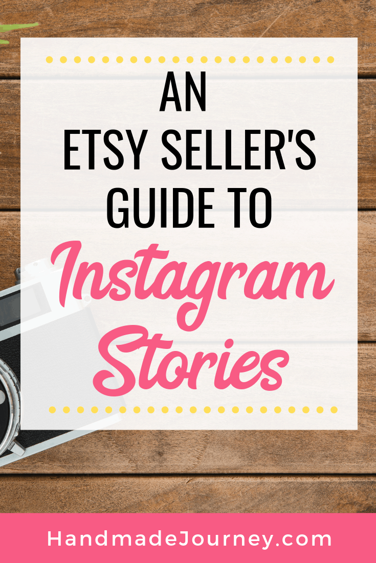 An Etsy Seller's Guide to Instagram stories-Handmde Journey.com